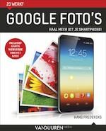 Zo werkt Google foto's - Hans Frederiks (ISBN 9789463560283)
