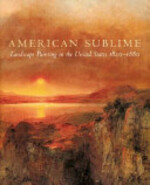 American Sublime - Andrew Wilton, T. J. Barringer, Tate Britain (Gallery), Pennsylvania Academy Of The Fine Arts, Minneapolis Institute Of Arts (ISBN 9780691096704)