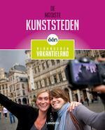 DE MOOISTE KUNSTSTEDEN VAN VLAANDEREN VAKANTIELAND - Unknown (ISBN 9789020995176)