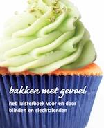 Bakken met gevoel - Judith Eurlings, Annemiek van Munster, Esther Crombag, Vincent Bijlo (ISBN 9789079190003)