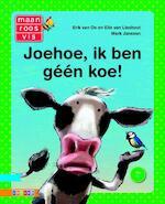 Joehoe, ik ben géén koe! - Erik van Os, Ted van Lieshout