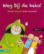 Weg bij de heks! - Mireille Geus (ISBN 9789048713486)