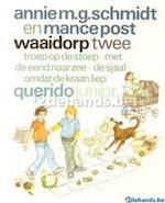 Waaidorp: Troep op de stoep ; Met de eend naar zee ; De sjaal ; Omdat de kraan liep - Annie M. G. Schmidt, Mance Post (ISBN 9789021481258)