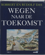 Wegen naar de toekomst - R. Das, Amp, R. Das, Amp, Henk Nieuwenkamp (ISBN 9789051213454)