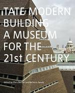 TATE MODERN (Pb): Building a Museum for the Twenty-First Cen