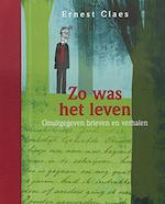 Zo was het leven. Onuitgegeven brieven en verhalen - Ernest Claes (ISBN 9789063066260)