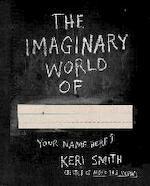 The Imaginary World Of... - Keri Smith (ISBN 9780399165252)