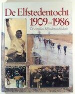 De Elfstedentocht 1909-1986 - Pieter de Groot, Henk van Der Meulen, Willem Stegenga (ISBN 9789033013591)