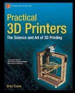 Practical 3D Printers - Brian Evans (ISBN 9781430243922)
