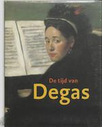 De tijd van Degas - John Sillevis, Esther Darley, Françoise Heilbrun (ISBN 9789040096778)