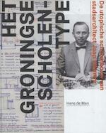 Het Groningse scholentype - Hans de Man (ISBN 9789057861321)