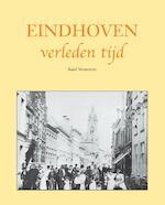 Eindhoven verleden tijd - Karel Vermeeren (ISBN 9789038923956)