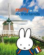 Miffy in the Netherlands - Dick Bruna (ISBN 9789056476144)