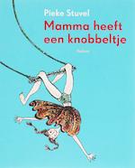Mamma heeft een knobbeltje - Pieke Stuvel (ISBN 9789057590580)