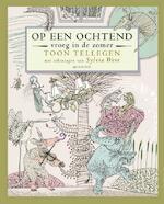 Op een ochtend vroeg in de zomer - Toon Tellegen (ISBN 9789045118857)