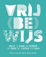 Vrij(be)wijs - Marina van der Wal, Bram Bakker (ISBN 9789021563008)