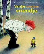 Ventje zoekt een vriendje - Ted van Lieshout, Ingrid Schubert, Dieter&Ingrid Schubert
