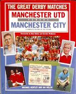 Manchester United Versus Manchester City - Michael Heatley, Ian Welch (ISBN 9780711023901)