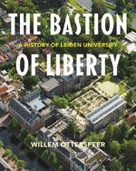 The Bastion of Liberty - Willem Otterspeer (ISBN 9789087283193)