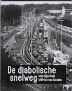 De diabolische snelweg - W. Nijenhuis, W. van Winden (ISBN 9789064505904)