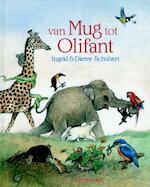 Van mug tot olifant - Ingrid Schubert, Dieter Schubert (ISBN 9789060699393)