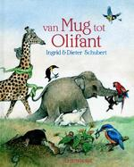 Van mug tot olifant - Ingrid Schubert, Dieter&Ingrid Schubert (ISBN 9789060699393)