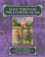 Alice Through the Looking Glass - Lewis Carroll, John Tenniel (ISBN 9781848373976)