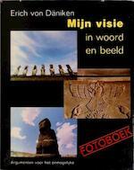 Mijn visie in woord en beeld - Erich Von Däniken, W.G.M. van Der Veere-Doyer (ISBN 9789020232820)