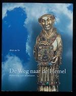 De weg naar de hemel - Henk van Os, Karel R. van Kooij (ISBN 9789068017199)