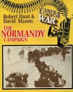The Normandy Campaign - Robert Hunt, David Mason (ISBN 9780850522099)