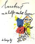 Na de helft van het leven - Lucebert