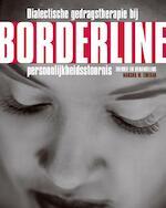 Dialectische gedragstherapie bij Borderline persoonlijkheidsstoornis - M.M. Linehan (ISBN 9789026517136)