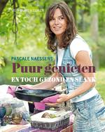 Puur genieten en toch gezond en slank - Pascale Naessens (ISBN 9789401402750)