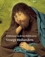 Vroege Hollanders - Friso Lammertse, Jeroen Giltaij (ISBN 9789069182254)