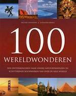 100 wereldwonderen - Michael Hoffmann, Alexander Krings, Michaela Mohr, Nelleke van der Zwan (ISBN 9781445443164)