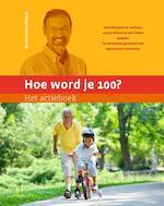 Hoe word je 100? - William Cortvriendt (ISBN 9789492495037)