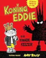 Koning Eddie en de kwade keizer - Andy Riley (ISBN 9789000353484)