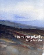 Un Asunto Privado - Beppe Fenoglio (ISBN 9788495764263)