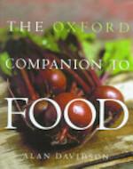 The Oxford Companion to Food - Alan Davidson, Tom Jaine (ISBN 9780192115799)