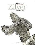 Waas zilver, 1700-1869 - Wim Nys, Leo de Ren, Zilvermuseum Sterckshof (Antwerp Belgium) (ISBN 9789066251021)