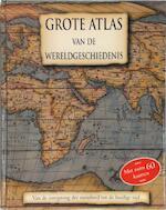 Grote atlas van de wereldgeschiedenis - Unknown (ISBN 9781445415628)