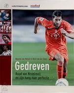 Gedreven - de hang naar perfectie van Ruud van Nistelrooij