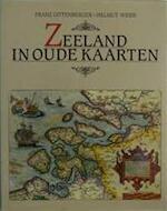 Zeeland in oude kaarten - F. Gittenberger, H. Weiss (ISBN 9789020911213)
