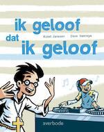 Ik geloof dat ik geloof - Kolet Janssen (ISBN 9789031726301)