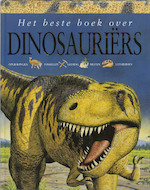 Het beste boek over dinosauriërs - M. Benton (ISBN 9789025730710)