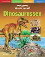 Wauw! Wist je dat al? / Dinosauarussen - Unknown (ISBN 9789044718393)