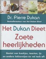 Het Dukan dieet - Zoete heerlijkheden - Dr. Pierre Dukan, Pierre Dukan (ISBN 9789045201221)