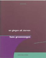 En gingen uit sterven - Hans Groenewegen (ISBN 9789028421134)