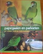 Papegaaien en parkieten uit Afrika, Azië en Zuid-Amerika - Thijs Vriends (ISBN 9789064100819)