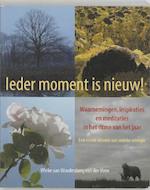 Ieder moment is nieuw ! - W. van Woudenberg-van der Veen (ISBN 9789038914251)